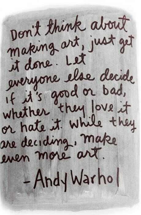 dont think about art-andy warhol